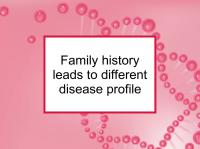 Family history leads to different disease profile