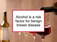 Alcohol is a risk factor for benign breast disease