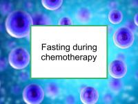 Fasting during chemotherapy