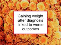 Worse outcomes for weight gain after diagnosis