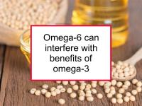 Omega-6 can interfere with benefits of omega-3