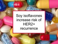 Soy isoflavones increase risk of HER2+