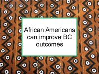 African Americans can improve BC outcomes