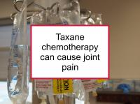 Taxane chemotherapy can cause joint pain