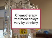 Chemotherapy treatment delays vary by ethnicity