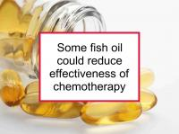 Some fish oil could reduce chemotherapy effectiveness
