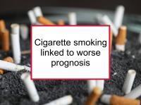 Smoking linked to worse prognosis
