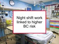 Night shift work linked to higher BC risk