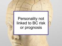 Personality not linked to BC risk or prognosis