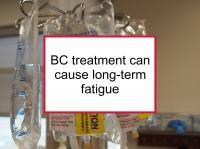 BC treatment can cause long-term fatigue