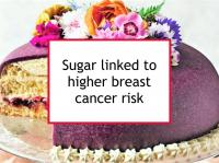 Sugar linked to higher breast cancer risk