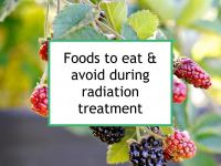 Foods to eat & avoid during radiation treatment