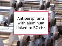 Antiperspirants with aluminum linked to BC risk