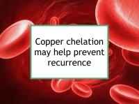 Copper chelation may prevent recurrence