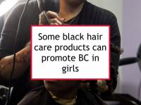 Some black hair care products can promote BC