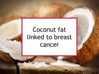 Coconut fat linked to breast cancer